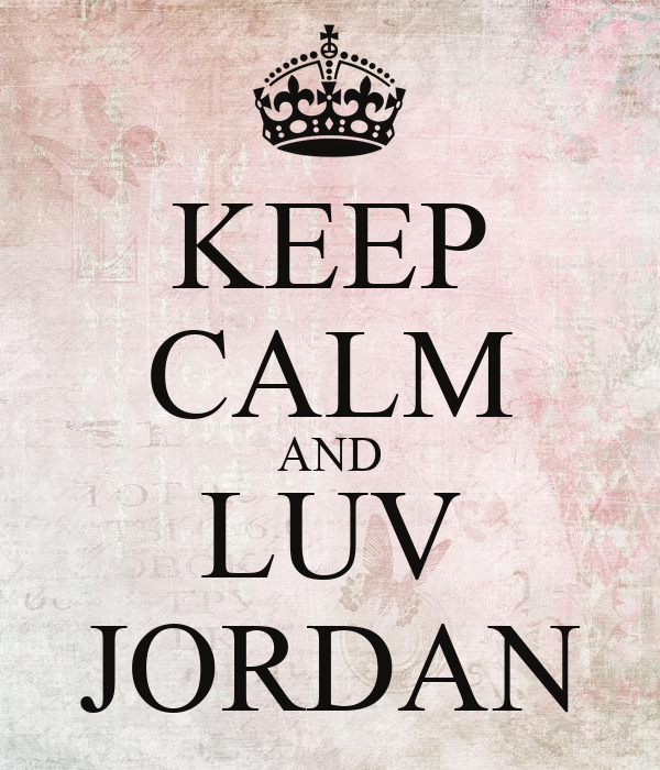 KEEP CALM AND LUV JORDAN