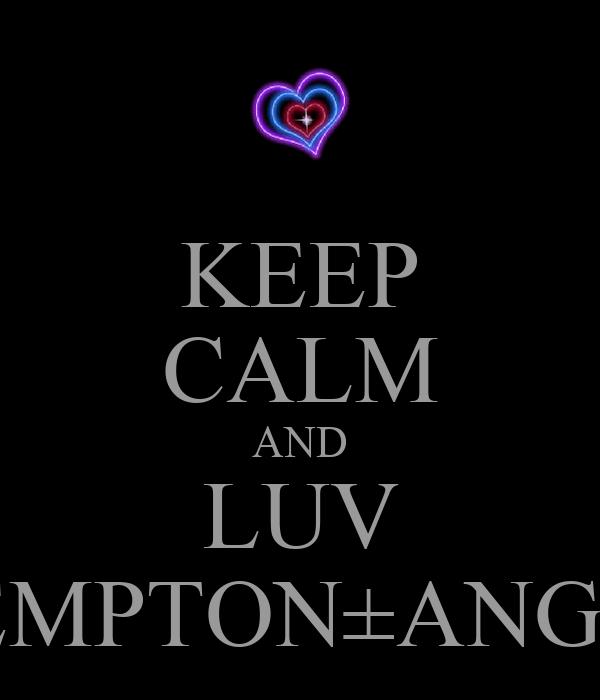KEEP CALM AND LUV KEMPTON±ANGEL