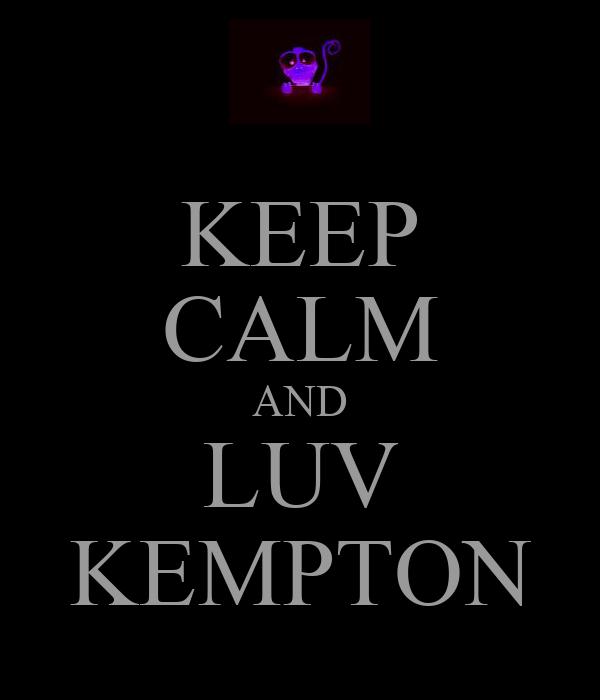 KEEP CALM AND LUV KEMPTON
