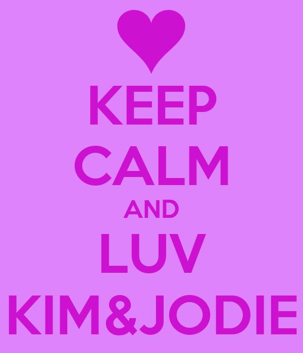 KEEP CALM AND LUV KIM&JODIE