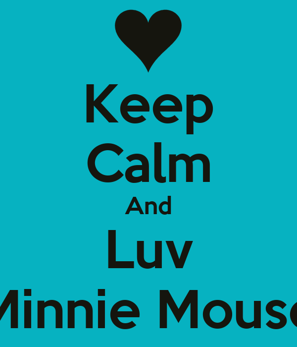 Keep Calm And Luv Minnie Mouse