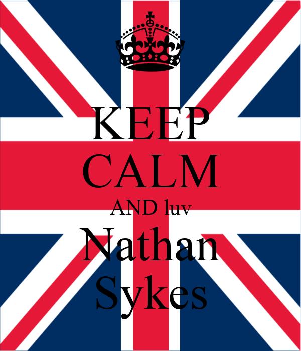 KEEP CALM AND luv Nathan Sykes