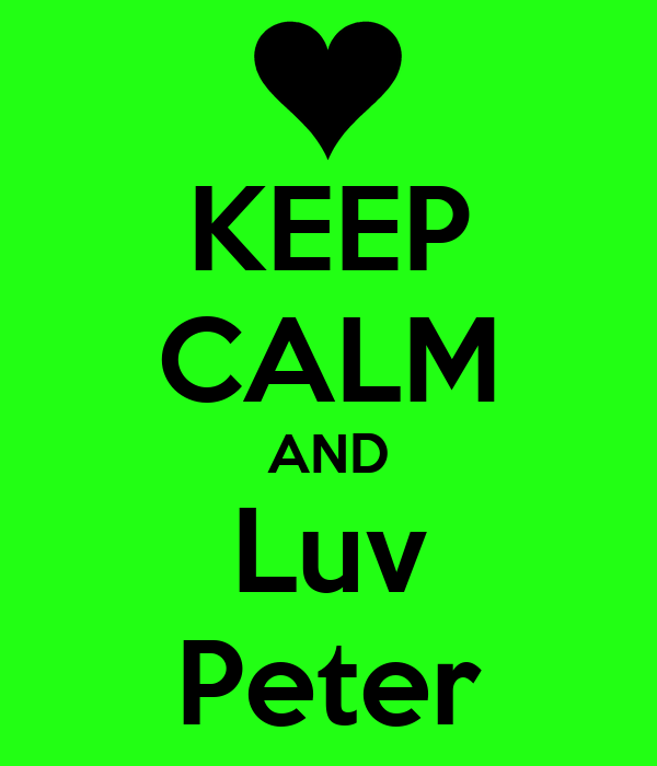 KEEP CALM AND Luv Peter