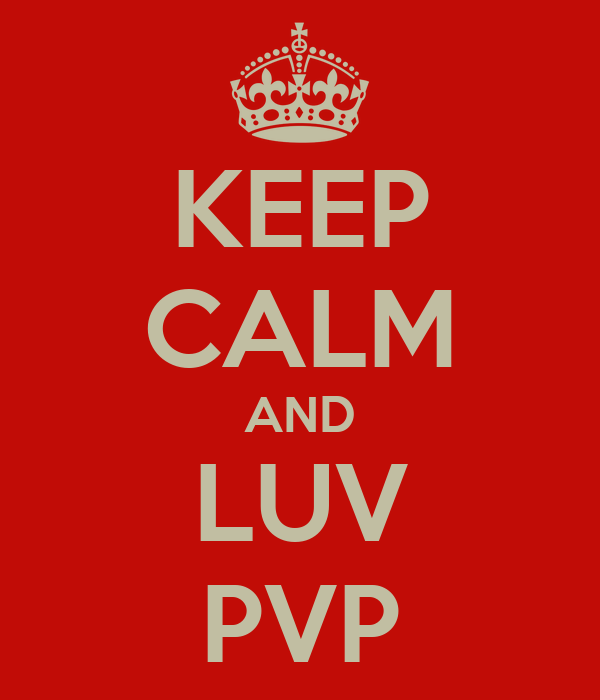 KEEP CALM AND LUV PVP