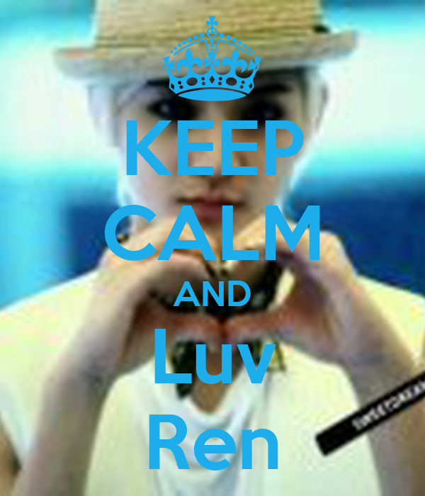 KEEP CALM AND Luv Ren