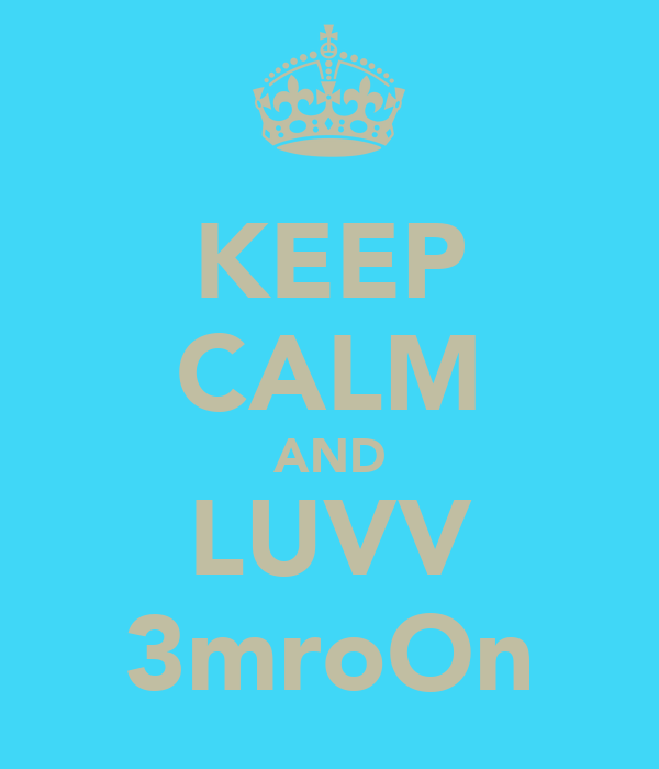 KEEP CALM AND LUVV 3mroOn