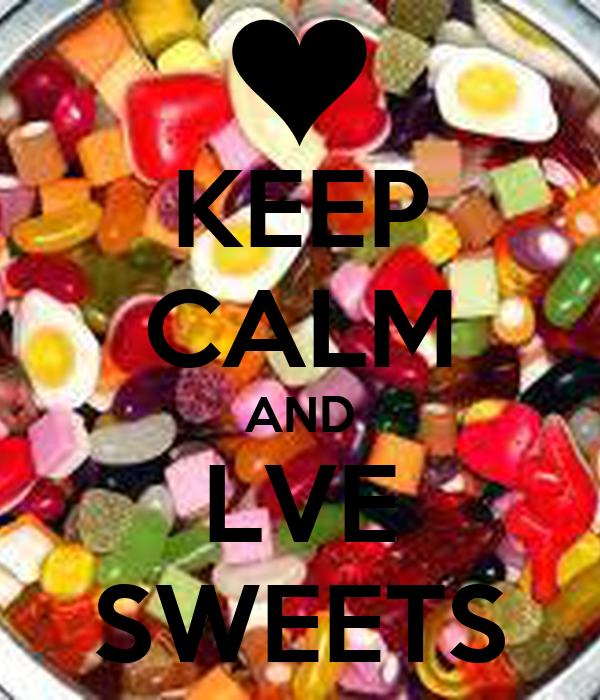 KEEP CALM AND LVE SWEETS