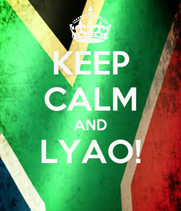 KEEP CALM AND LYAO!