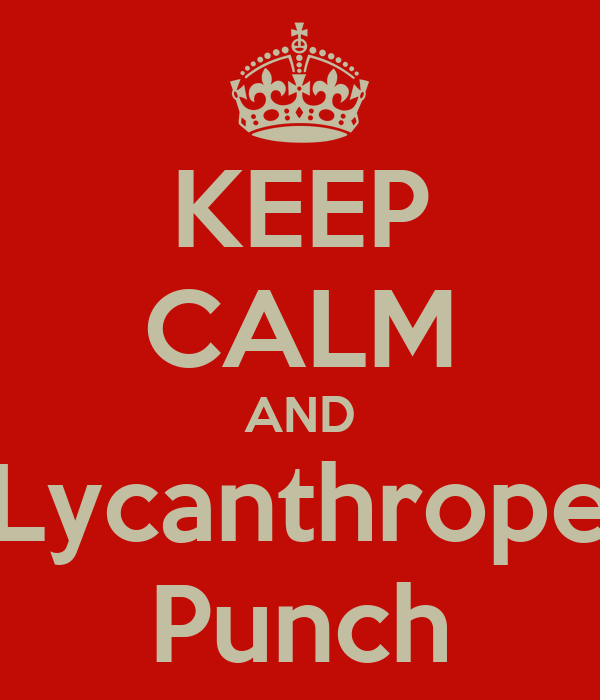 KEEP CALM AND Lycanthrope Punch