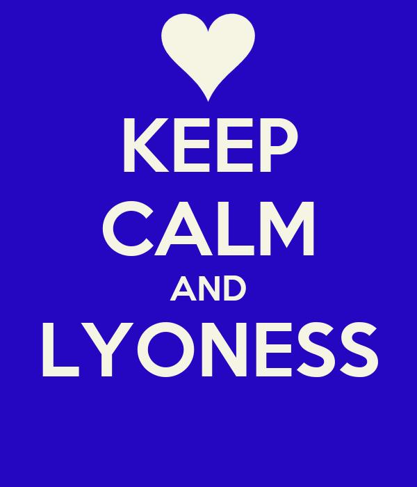 KEEP CALM AND LYONESS