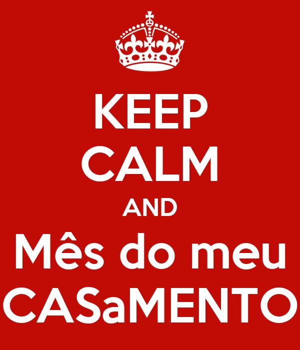 KEEP CALM AND Mês do meu CASaMENTO