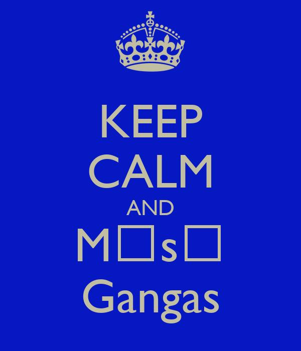 KEEP CALM AND Mūsų Gangas
