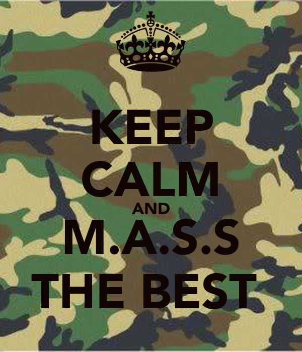 KEEP CALM AND M.A.S.S THE BEST