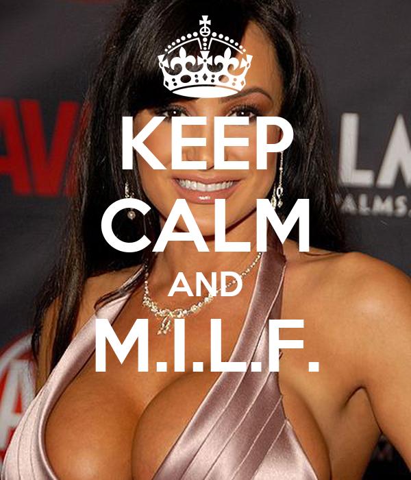 KEEP CALM AND M.I.L.F.