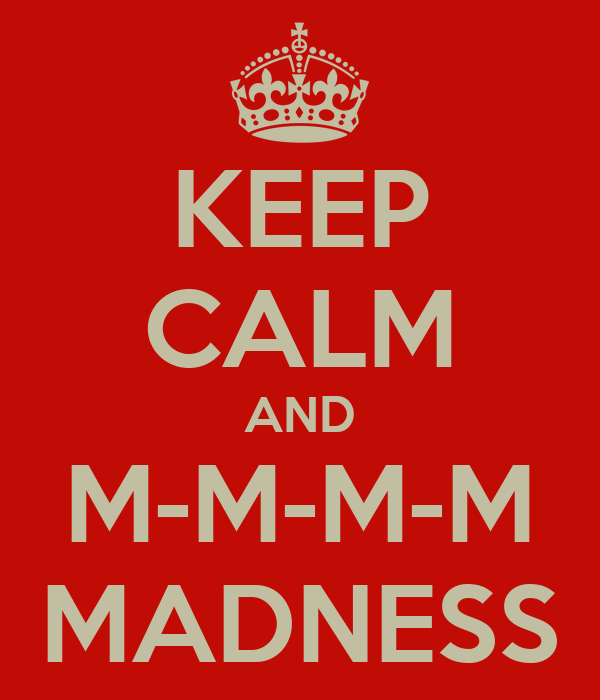 KEEP CALM AND M-M-M-M MADNESS