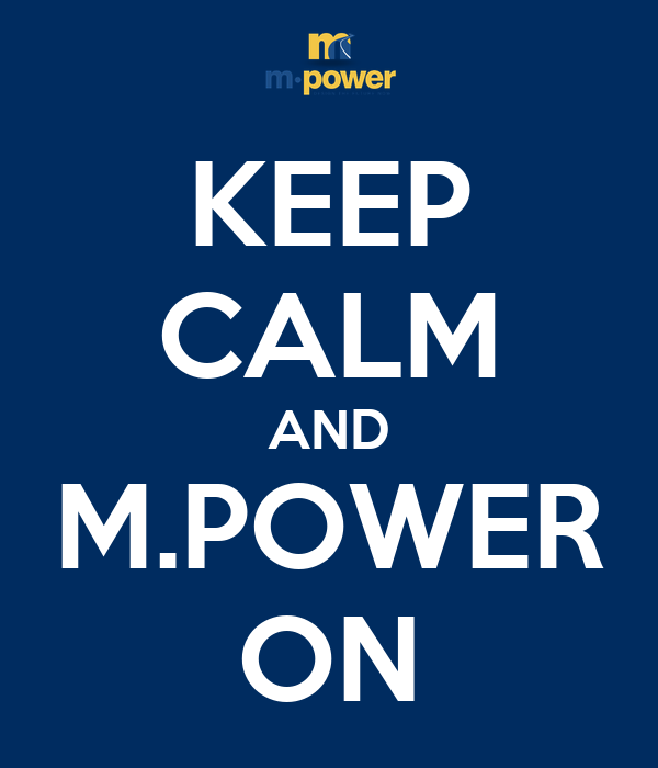 KEEP CALM AND M.POWER ON