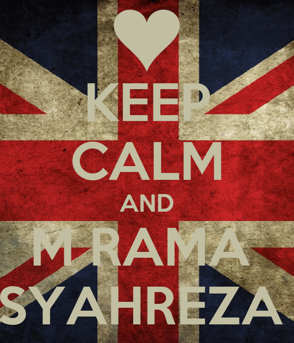 KEEP CALM AND M RAMA  SYAHREZA