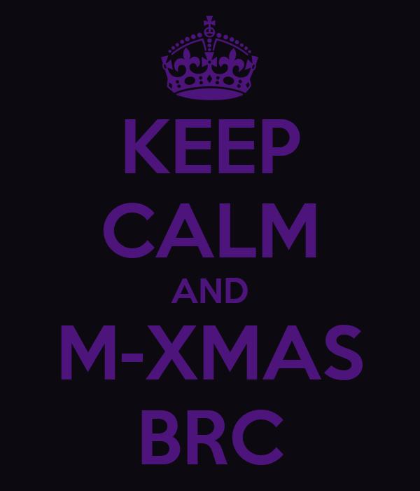KEEP CALM AND M-XMAS BRC