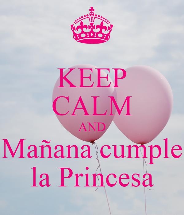keep calm and maana cumple la princesa