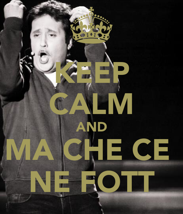 KEEP CALM AND MA CHE CE  NE FOTT