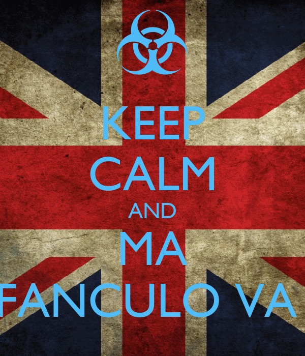 KEEP CALM AND MA FANCULO VA