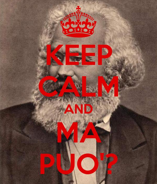 KEEP CALM AND MA PUO'?