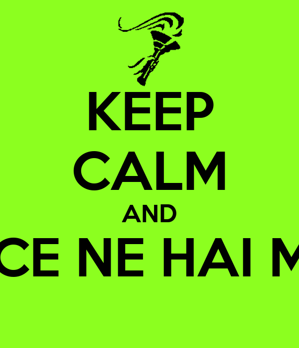 KEEP CALM AND MA QUANTA CE NE HAI MESSA ZIO????