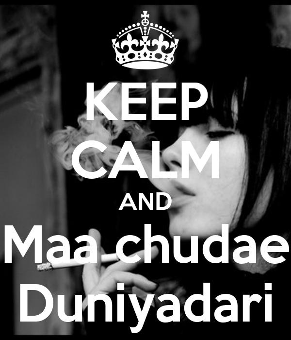 KEEP CALM AND Maa chudae Duniyadari