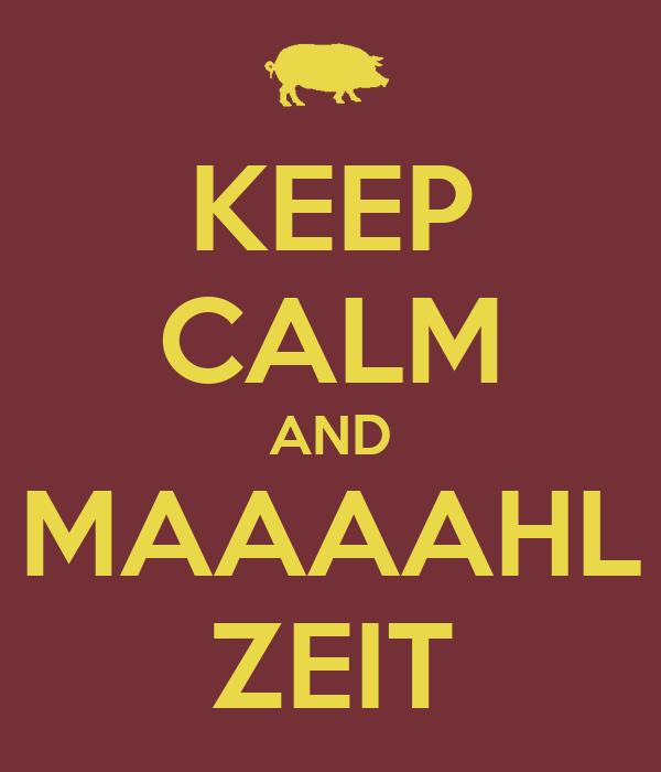 KEEP CALM AND MAAAAHL ZEIT