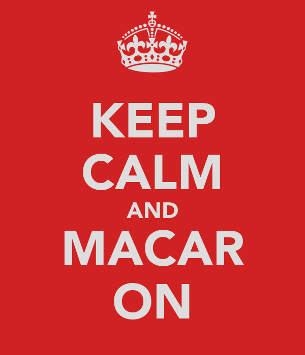 KEEP CALM AND MACAR ON