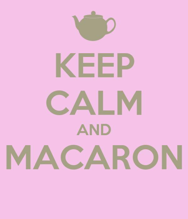 KEEP CALM AND MACARON