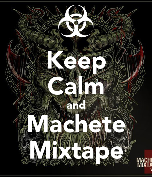 Keep Calm and Machete Mixtape