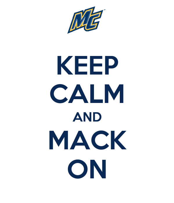 KEEP CALM AND MACK ON
