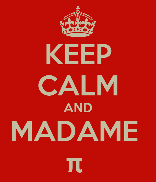 KEEP CALM AND MADAME  π