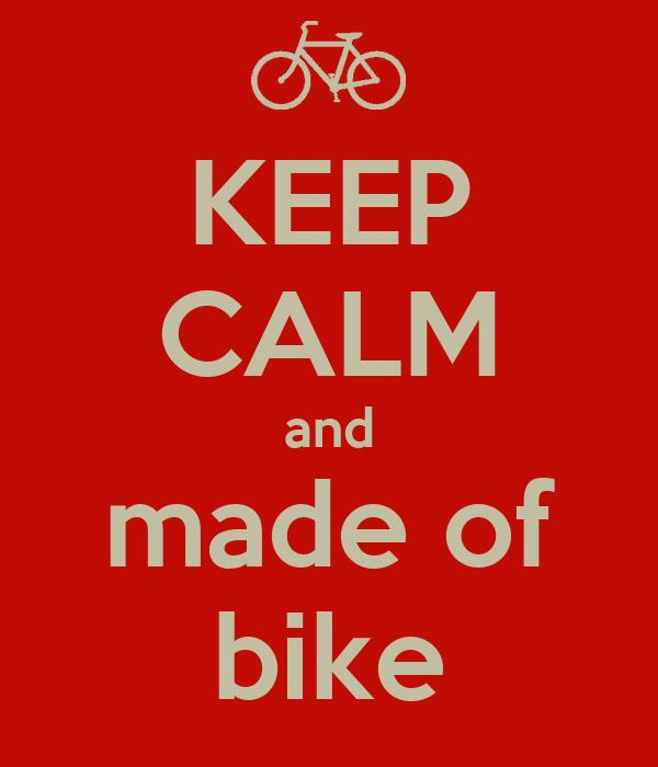 KEEP CALM and made of bike