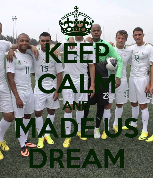 KEEP CALM AND MADE US DREAM
