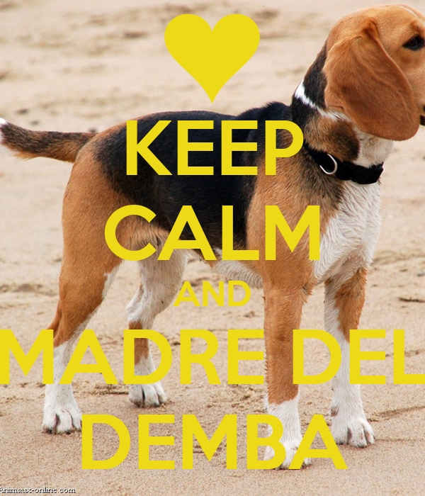 KEEP CALM AND MADRE DEL DEMBA