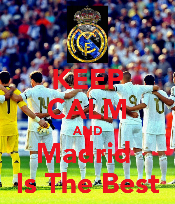 KEEP CALM AND Madrid  Is The Best