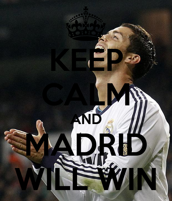 KEEP CALM AND MADRID WILL WIN