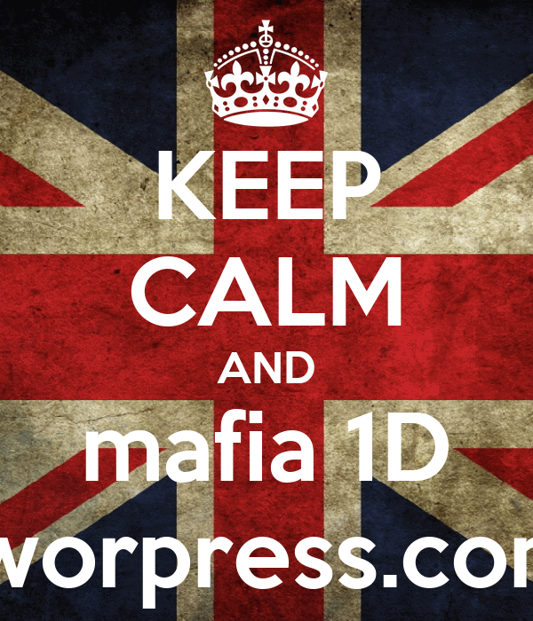 KEEP CALM AND mafia 1D .worpress.com