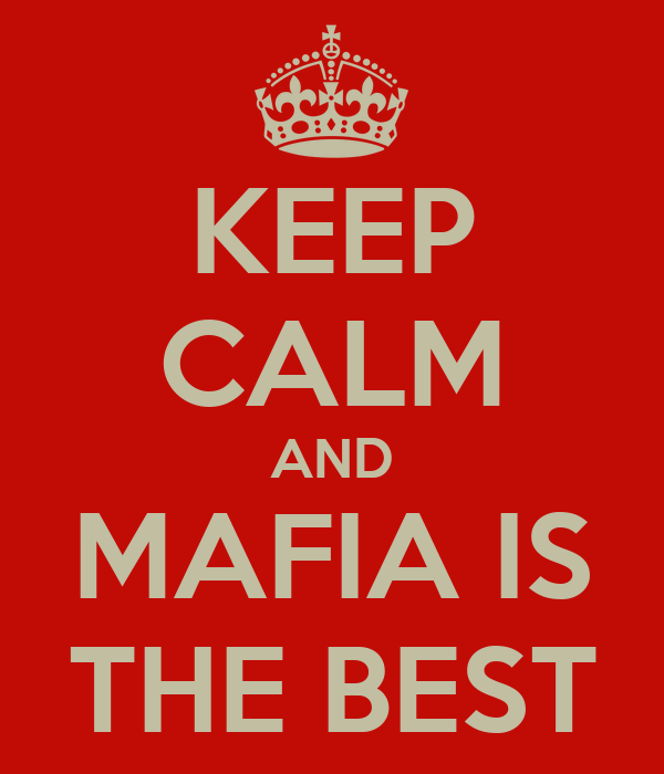 KEEP CALM AND MAFIA IS THE BEST