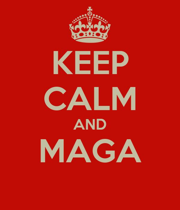 KEEP CALM AND MAGA