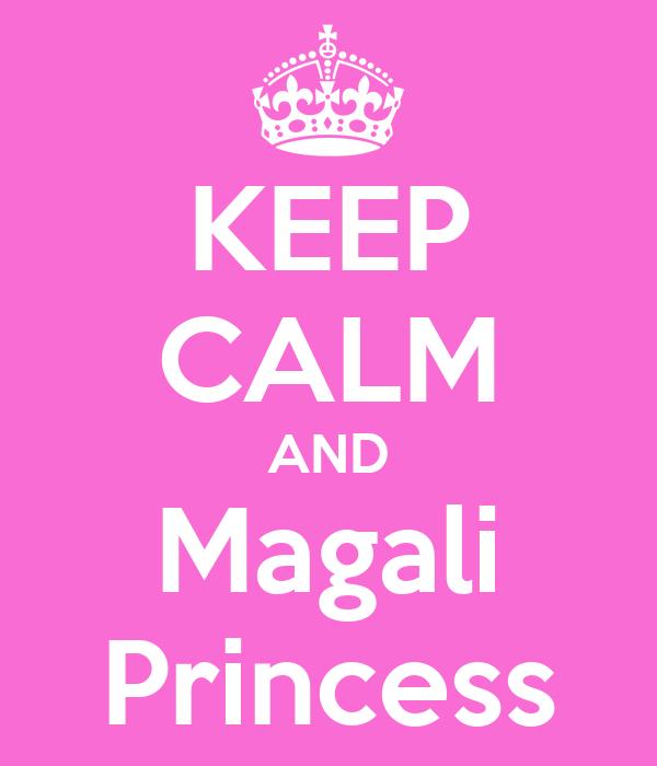 KEEP CALM AND Magali Princess