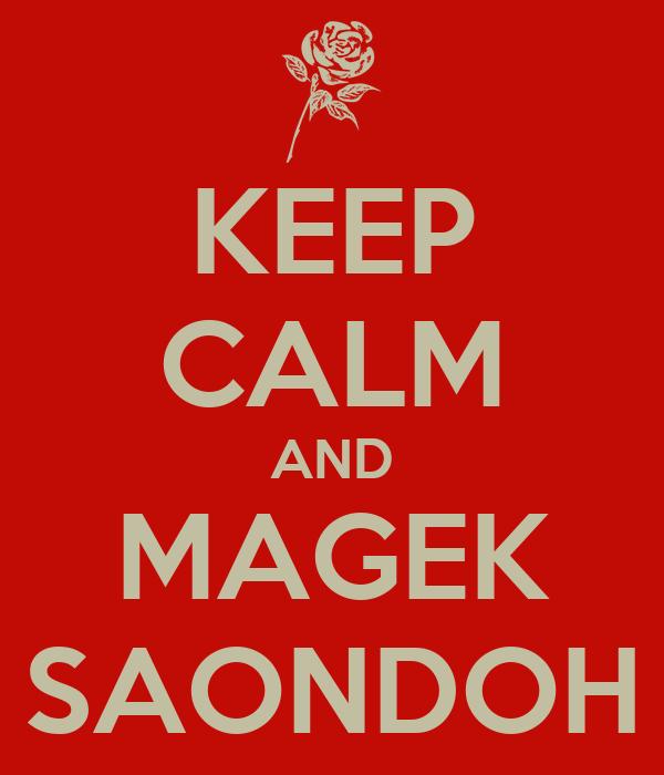 KEEP CALM AND MAGEK SAONDOH