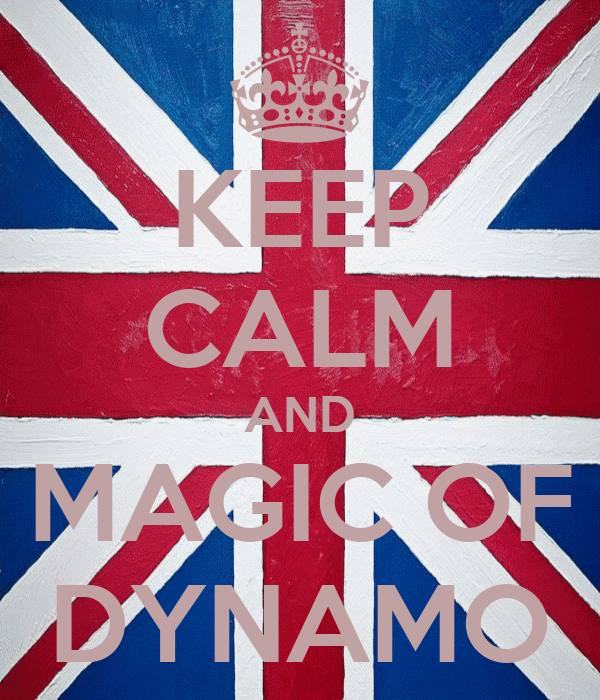 KEEP CALM AND MAGIC OF DYNAMO