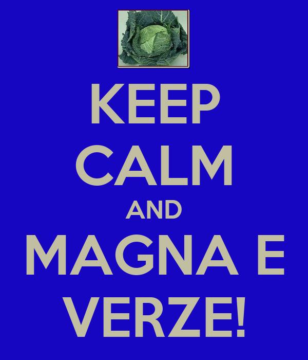 KEEP CALM AND MAGNA E VERZE!
