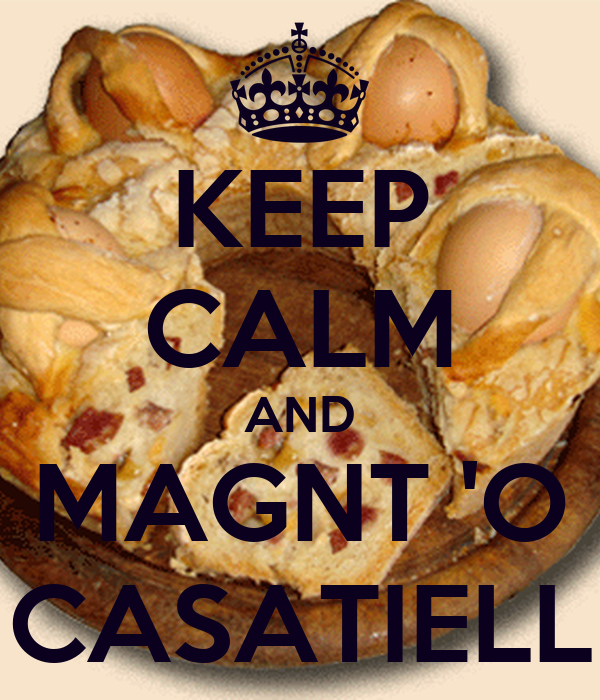 KEEP CALM AND MAGNT 'O CASATIELL