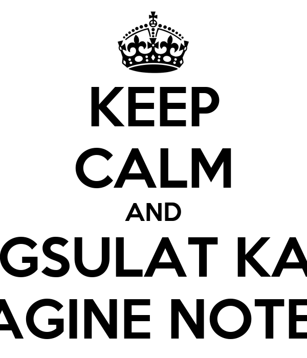 KEEP CALM AND MAGSULAT KAYO SA IMAGINE NOTEBOOK