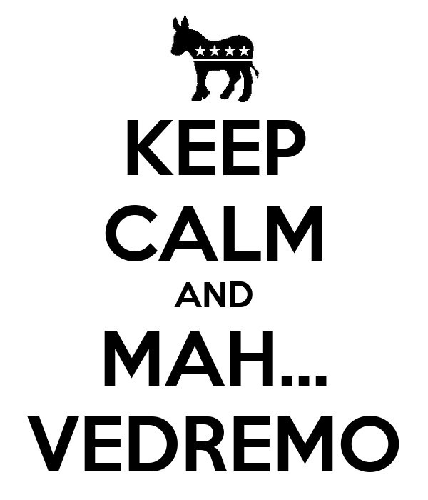 KEEP CALM AND MAH... VEDREMO