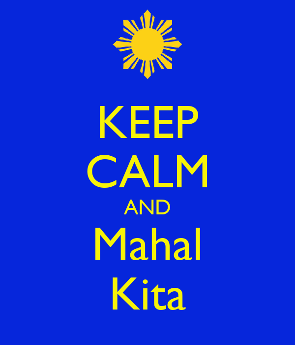 KEEP CALM AND Mahal Kita